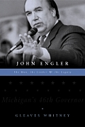 John Engler: The Man, the Leader, the Legacy