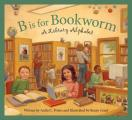 B Is for Bookworm (Sleeping Bear Press Alphabet Books) Cover