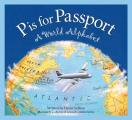 P Is For Passport A World Alphabet
