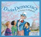 D Is for Democracy: A Citizen's Alphabet Cover