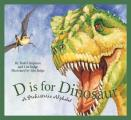 D Is for Dinosuar: A Prehistoric Alphabet (General Alphabet)