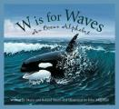W Is for Waves: An Ocean Alphabet (Sleeping Bear Alphabets)