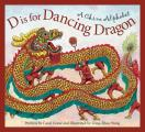 D Is for Dancing Dragon: A China Alphabet (Country Alphabet)
