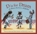 D Is for Drum: A Native American Alphabet (Sleeping Bear Press Alphabet Books)
