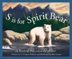 S Is for Spirit Bear: A British Columbia Alphabet (Discover Canada Province by Province)