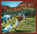 T Is for Touchdown: A Football Alphabet (Sleeping Bear Press Alphabet)