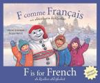 F Is For French: A Quebec Alphabet (Discover Canada Province By Province) by Elaine Arsenault