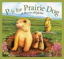 P Is for Prairie Dog: A Prairie Alphabet (Sleeping Bear Alphabets) Cover