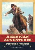 Westward Journeys (American Adventures)