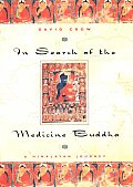 In Search Of The Medicine Buddha A Himal