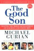 Good Son Shaping the Moral Development of Our Boys & Young Men