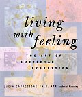 Living With Feeling The Art Of Emotional