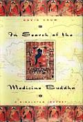 In Search of the Medicine Buddha PB Rep: A Himalayan Journey