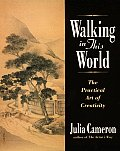 Walking in This World: The Practical Art of Creativity Cover