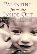 Parenting From The Inside Out How A Deep