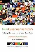 Regeneration: Telling Stories from Our Twenties