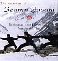 Secret Art of Seamm Jasani 58 Movements for Eternal Youth from Ancient Tibet