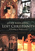 Lost Christianity A Journey of Rediscovery To The Center Of Christian Experience