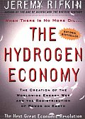 Hydrogen Economy The Creation of the Worldwide Energy Web & the Redistribution of Power on Earth