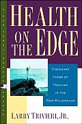 Health On The Edge Visionary Views Of He