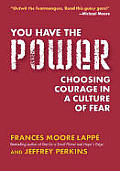 You Have The Power Choosing Courage In