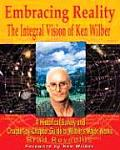 Embracing Reality The Integral Vision of Ken Wilber