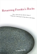 Returning Frankie's Rocks: How a Son's Journey Into the Heart of Compulsive Collecting Led Him Back to His Mother
