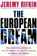 The European Dream: How Europe's Vision of the Future Is Quietly Eclipsing the American Dream Cover