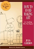 How to Avoid Making Art: Or Anything Else You Enjoy