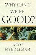Why Can't We Be Good?