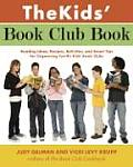 The Kids' Book Club Book: Reading Ideas, Recipes, Activities, and Smart Tips for Organizing Terrific Kids' Book Clubs Cover
