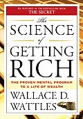 The Science of Getting Rich: Includes the Classic Essay &quot;How to Get What You Want&quot; Cover