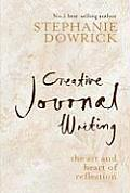 Creative Journal Writing The Art & Heart of Reflection