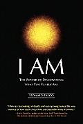 I Am: The Power of Discovering Who You Really Are Cover