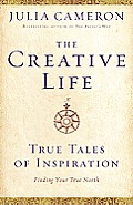 Creative Life True Tales of Inspiration