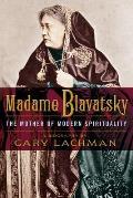 Madame Blavatsky The Mother of Modern Spirituality