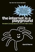 Internet Is a Playground Irreverent Correspondences of an Evil Internet Genius