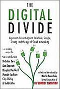 Digital Divide Writings for & Against Facebook Youtube Texting & the Age of Social Networking