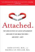 Attached: The New Science of Adult Attachment and How It Can Help Youfind?and Keep?love Cover