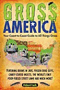 Gross America Your Coast to Coast Guide to All Things Gross