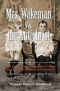 Mrs. Wakeman vs. the Antichrist: And Other Strange-But-True Tales from American History