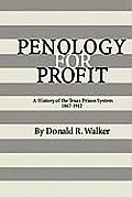 Penology for Profit: A History of the Texas Prison System, 1867-1912