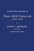 A Centennial History of Texas A&m University, 1876-1976