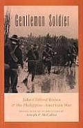Gentleman Soldier: John Clifford Brown & the Philippine-American War