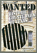 Clayton Wheat Williams Texas Life #11: Wanted: Historic County Jails of Texas