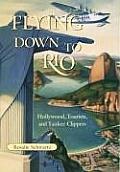 Centennial of Flight Series #10: Flying Down to Rio