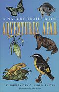 Adventures Afar: A Nature Trails Book