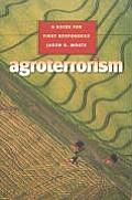 Texas A & M University Agriculture #10: Agroterrorism: A Guide for First Responders