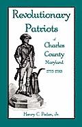 Revolutionary Patriots of Charles County, Maryland, 1775-1783