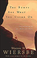 Bumps Are What You Climb on, the: Encouragement for Difficult Days Cover